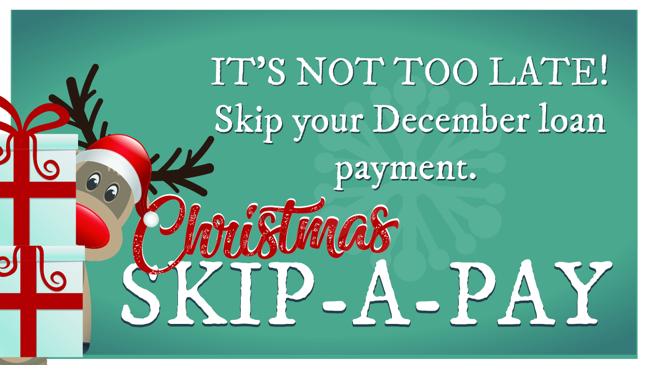 Skip your December loan payment