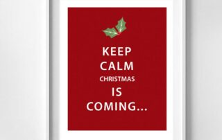 Keep Calm, Christmas is Coming