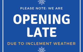 Opening late due to inclement weather