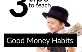 3 Tips to Teach Kids Good Money Habits
