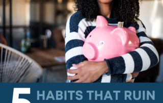 5 Habits that can ruin your budget